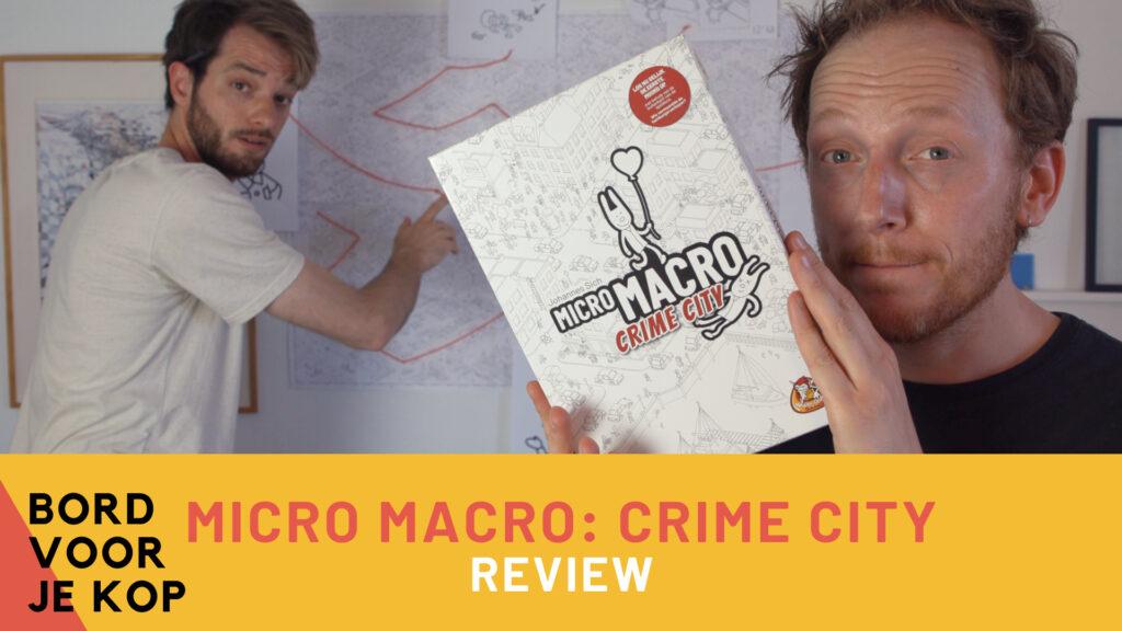 Bord Voor Je Kop Micro Macro Crime City Bordspel Review Marvin Beekhuijzen Josha Stibos